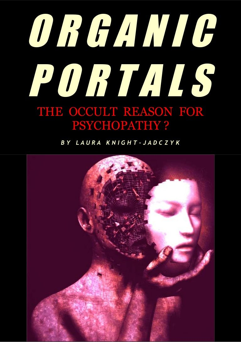 158051350-knight-jadczyk-laura-organic-portals-the-occult-reason-for-psychopathy-140720083759-phpapp01-thumbnail-4
