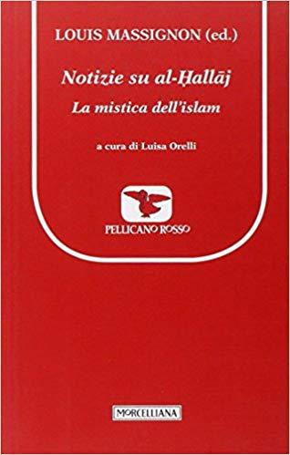 LA MISTICA DI AL -HALLAJ secondo LOUIS MASSIGNON